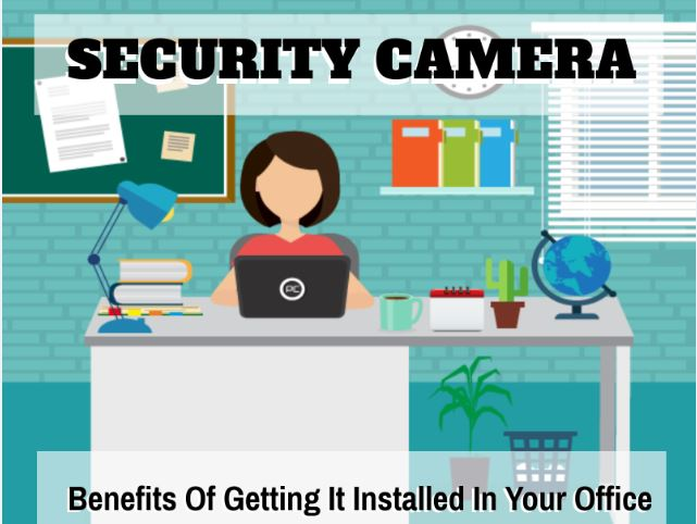 IMPORTANCE OF SECURITY CAMERAS IN YOUR OFFICE – INFOGRAPHIC
